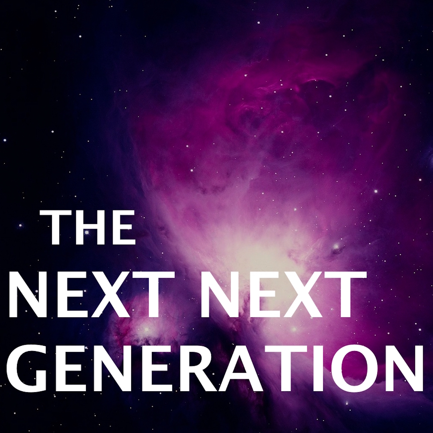 The Next Next Generation Podcast